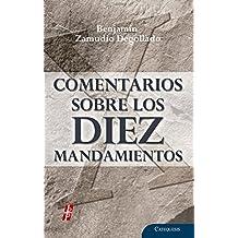 Comentarios sobre los Diez Mandamientos (Spanish Edition)