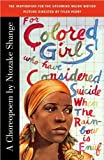 img - for For Colored Girls Who Have Considered Suicide When the Rainbow Is EnufFOR COLORED GIRLS WHO HAVE CONSIDERED SUICIDE WHEN THE RAINBOW IS ENUF by Shange, Ntozake (Author) on Sep-01-1997 Paperback book / textbook / text book
