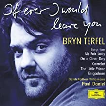 Bryn Terfel - If Ever I Would Leave You (Songs from My Fair Lady, On a Clear Day, Camelot, The Little Prince, Brigadoon)