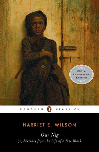 Our Nig: or, Sketches from the Life of a Free Black (Penguin Books for History: U.S.)