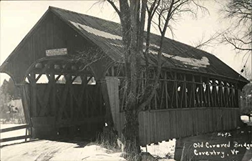 (Old Covered Bridge Coventry, Vermont Original Vintage)
