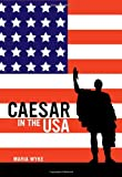 Caesar in the USA, Wyke, Maria, 0520273915