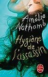 Hygiene de L'Assassin, Amélie Nothomb, 225311118X