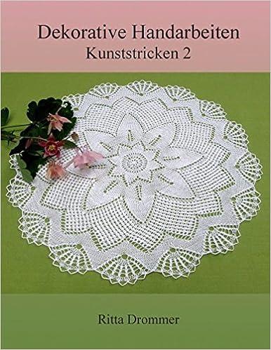 Dekorative Handarbeiten: Kunststricken 2: Amazon.de: Ritta Drommer ...