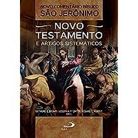 Novo Comentário Bíblico São Jerônimo: Novo Testamento e Artigos Sistemáticos