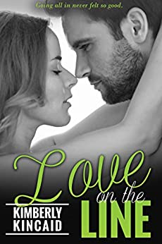 Love On the Line (The Line Series Book 1) by [Kincaid, Kimberly]