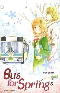 Bus for Spring, tome 3  par Maki Usami