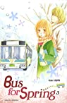Bus for Spring, tome 3  par Usami