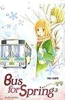 Bus for Spring, tome 3  par Usami