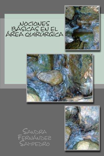 Nociones basicas en el area quirurgica (Spanish Edition) [Sandra Fernandez Sampedro - Lorena España Fuente - Laura Alonso Gonzalez - Patricia Sanchez Pascual] (Tapa Blanda)