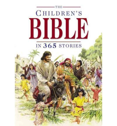 The Children's Bible in 365 Stories : A Story for Every Day of the Year(Hardback) - 1995 Edition