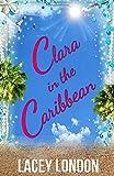 Clara in the Caribbean: (Clara Andrews Series - Book 6)