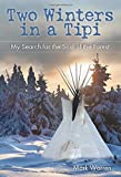 Two Winters in a Tipi, Mark Warren, 0762779225