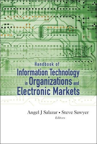 Handbook of Information Technology in Organizations And Electronic Markets
