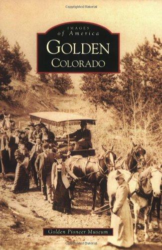 Golden, Colorado (Images of America)