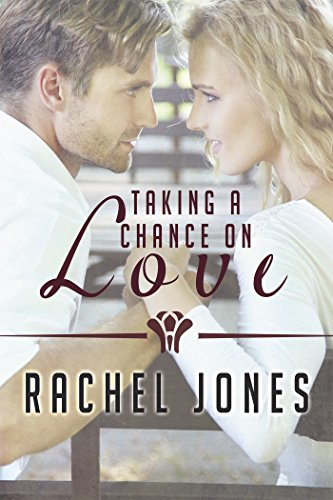 Taking a Chance on Love by [Jones, Rachel]