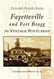 Fayetteville and Fort Bragg, Cumberland County Historical Society Staff, 0738513628
