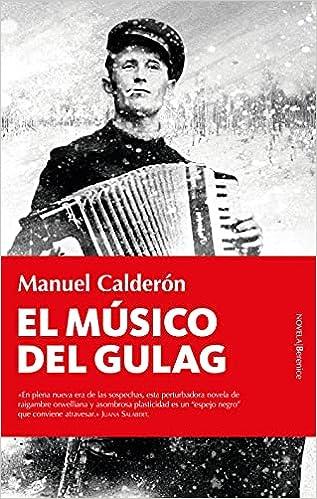 El músico del Gulag de Manuel Calderón