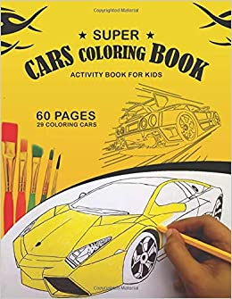 Super Car Coloring Book 8 5x11 Inches Luxury Exotic Supercars 60 Unique Coloring Pages Cars Trucks Muscle Cars Publishing Car Coloring Book 9798654893451 Amazon Com Books