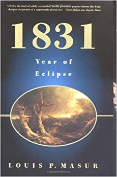 Book 1831: Year of Eclipse [2002] (Author) Louis P. Masur