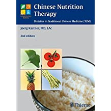 Chinese Nutrition Therapy: Dietetics in Traditional Chinese Medicine (TCM)