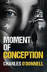 Moment Of Conception (Matt Bugatti Book 2)