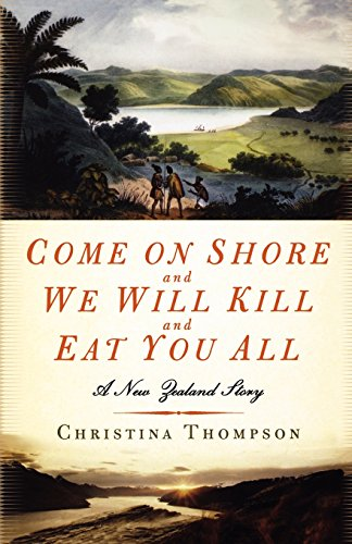 come-on-shore-and-we-will-kill-and-eat-you-all-a-new-zealand-story
