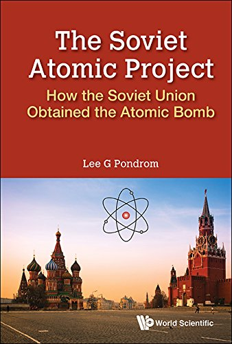 The Soviet Atomic Project: How the Soviet Union Obtained the Atomic Bomb