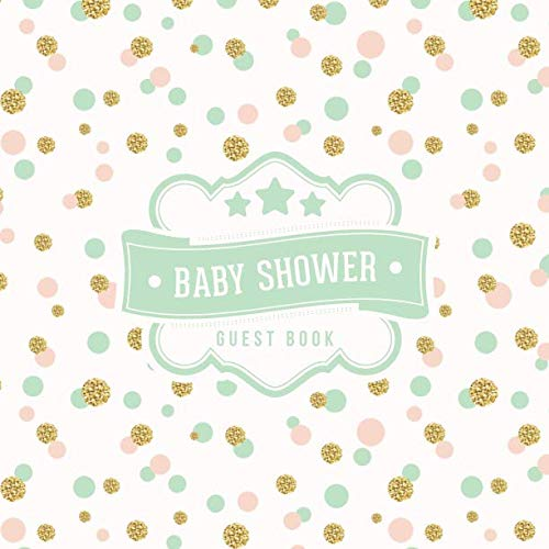 Best Baby Shower Invitations (Baby Shower Guest Book: Mint Green Pink Gold Polka Dots Pattern   + BONUS Gift Tracker Log   Keepsake Guestbook   Advice Wishes and)