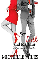 Sex, Lust & Martinis (Coffee House Chronicles Book 5)