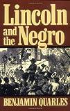 Lincoln and the Negro, Benjamin Quarles, 0306804476
