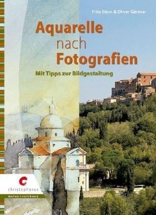 Aquarelle nach Fotografien: Mit Tipps zur Bildgestaltung