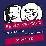 Rhetorik (Sales-up-Call) | Stephan Heinrich,Michael Ehlers