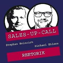 Rhetorik (Sales-up-Call) Hörbuch von Stephan Heinrich, Michael Ehlers Gesprochen von: Stephan Heinrich, Michael Ehlers