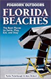 Foghorn Outdoors Florida Beaches: The Best Places to Swim, Play, Eat, and Stay by Parke Puterbaugh (2001-10-11)