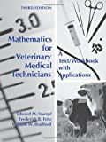 Mathematics for Veterinary Medical Technicians : A Text/Workbook with Applications, Stumpf, Edward M. and Fritz, Frederick R., 159460729X