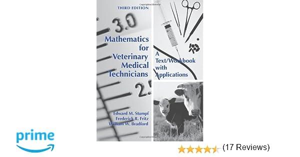Mathematics for Veterinary Medical Technicians: A Text/ Workbook ...