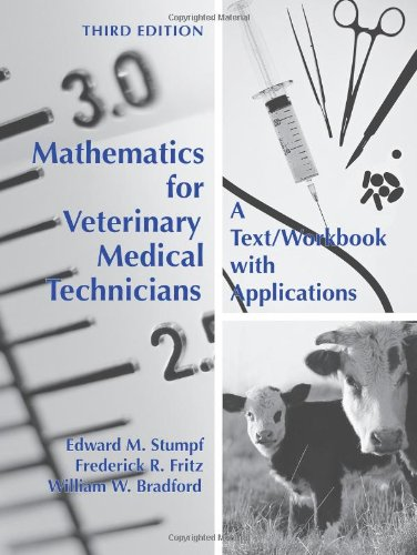 Mathematics for Veterinary Medical Technicians: A Text/ Workbook with Applications