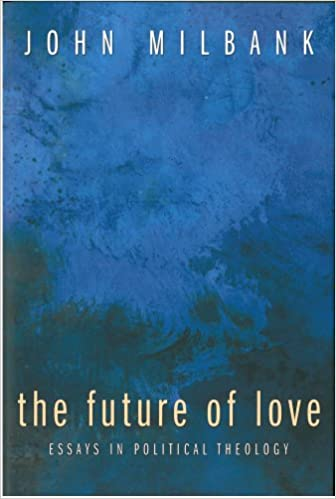 Book The Future of Love: Essays in Political Theology