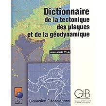 Dictionnaire de la tectonique des plaques et de la géodynamique