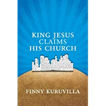 King Jesus Claims His Church: A Kingdom Vision for the People of God