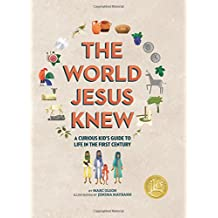 World Jesus Knew, The: A Curious Kid's Guide to Life in the Fist Century