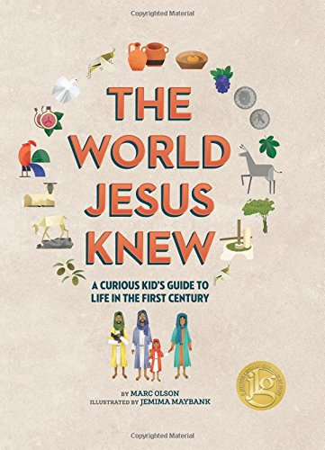 The World Jesus Knew: A Curious Kid's Guide to Life in the First Century (Curious Kids' Guides) (Birth Of Jesus In The Old Testament)