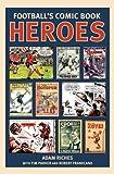 Football's Comic Book Heroes: Celebrating the Greatest British Football Comics of the Twentieth Century
