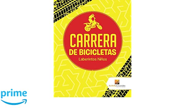 Carrera De Bicicletas : Laberintos Niños (Spanish Edition): Activity Crusades: 9780228221081: Amazon.com: Books