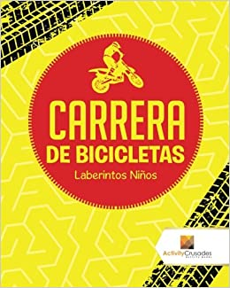 Carrera De Bicicletas : Laberintos Niños (Spanish Edition): Activity Crusades: 9780228221081: Amazon.com: Books