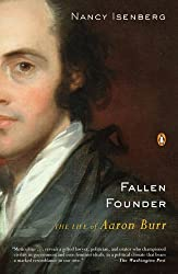 Fallen Founder: The Life of Aaron Burr by Nancy Isenberg (2008-04-29)