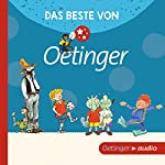 Das Beste von Oetinger | Lieve Baeten,Sven Nordqvist,Paul Maar,Erhard Dietl,Christine Nöstlinger,Lars Klinting