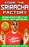 img - for The BEST Sriracha Recipes: Inside the Sriracha Factory: Bernie Mouth Fires It Up! book / textbook / text book