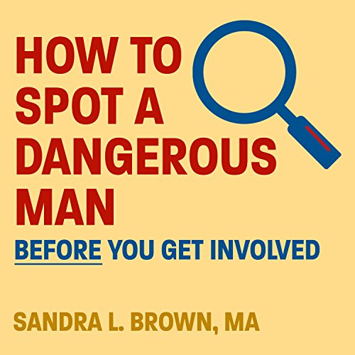 How to Spot a Dangerous Man Before You Get Involved by Tantor Audio